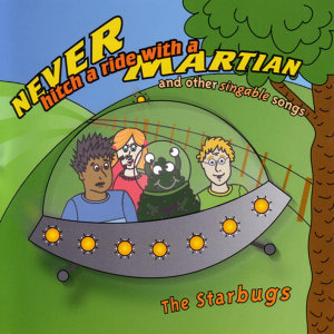 Never Hitch a Ride with a Martian & Other Singable Songs