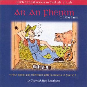 Ar An Fheirm (On The Farm)