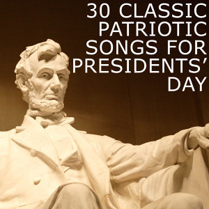 30 Classic Patriotic Songs for Presidents' Day
