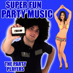 Super Fun Party Music