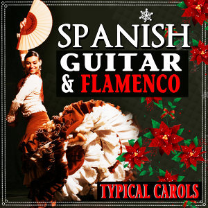 Spanish Guitar & Flamenco. Typical Carols