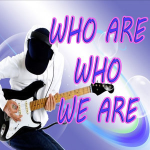 Who are who we are