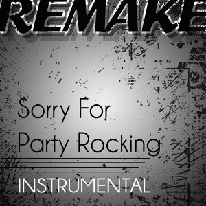 Sorry for Party Rocking (LMFAO Instrumental Remake)