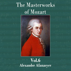 The Masterworks of Mozart, Vol. 6