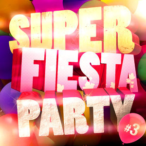 Super Fiesta Party Vol. 3
