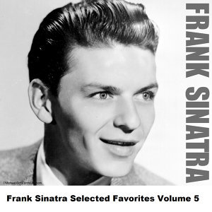 Frank Sinatra Selected Favorites, Vol. 5