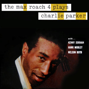 The Max Roach 4 Plays Charlie Parker