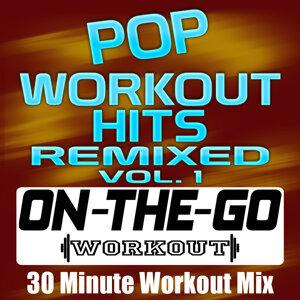 Pop Workout Hits Remixed Vol. 1 - 30 Minute Workout Mix
