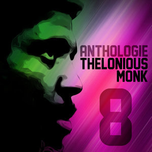 Anthologie Thelonious Monk Vol. 8