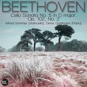 Beethoven: Cello Sonata No. 5 in D major, Op. 102, No. 2