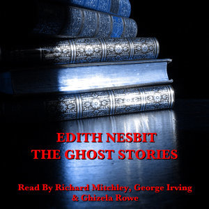 Edith Nesbit - The Ghost Stories