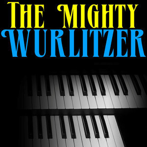 The Mighty Wurlitzer