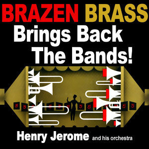 Brazen Brass Brings Back The Bands