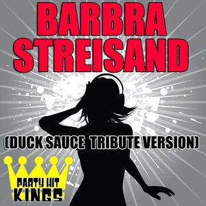 Barbra Streisand (Duck Sauce Tribute Version)