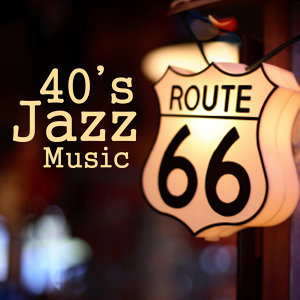 Route 66 - 40s Jazz Music - 40s Music