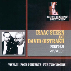 Great Musicians, Great Music: Isaac Stern and David Oistrakh Perform Vivaldi