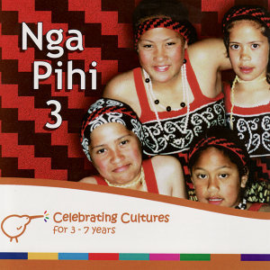 Nga Pihi 3 - Maori Songs for Children