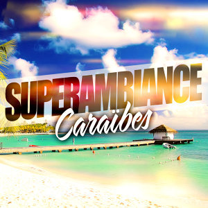 Super Ambiance Caraïbes