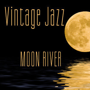 Oldies But Goodies Vintage Jazz: Moon River