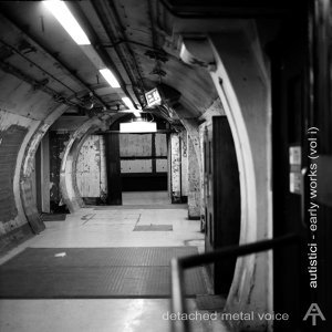 Detached Metal Voice - Early Works (Vol I)