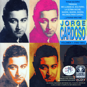 Jorge Cardoso. Grandes Éxitos Vol. 1 (1945-1951)