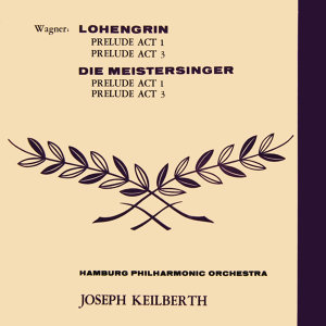 Wagner: Lohengrin & Die Mestersinger