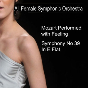 Mozart Performed With Feeling: Symphony No. 39 in E-Flat Major, K. 543