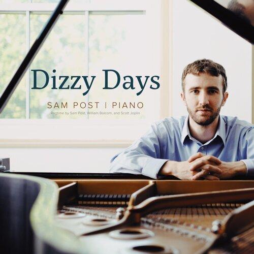 Dizzy Days: Ragtime Piano by Sam Post, William Bolcom, and Scott Joplin