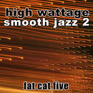 High Wattage Smooth Jazz 2