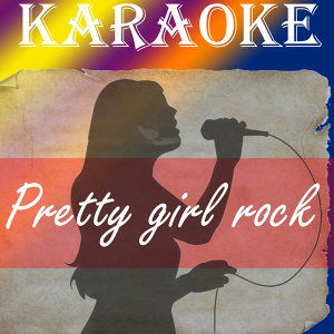 Pretty Girl Rock (In the Style of Keri Hilson)