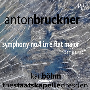"Bruckner: Symphony No. 4 in E-Flat Major - ""Romantic"""