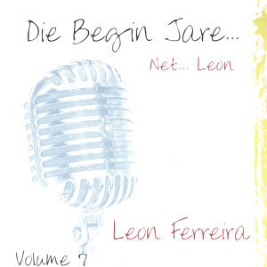 Die Begin Jare... Net.. Leon - Volume 7