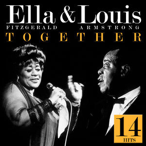 Together. Louis Armstrong & Ella Fitzgerald