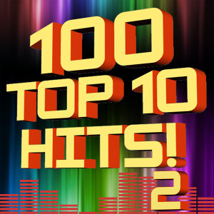 100 Top 10 Hits! Volume 2