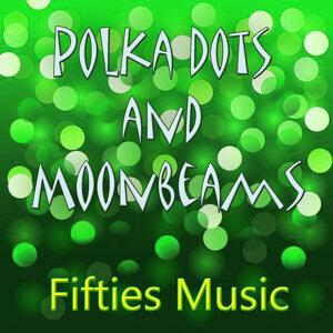 Fifties Music - Polka Dots and Moonbeams