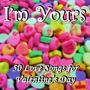 Be My Valentine: 30 Love Songs