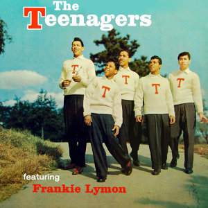 The Teenagers Featuring Frankie Lymon
