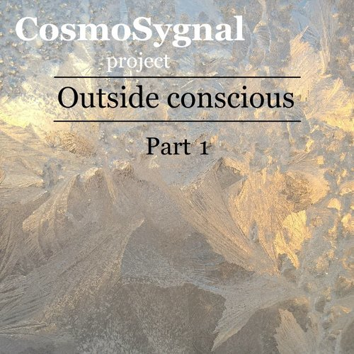Outside Conscious