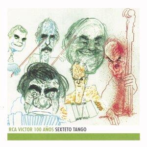 Sexteto Tango - RCA Victor 100 Años