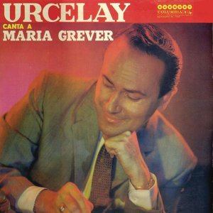 Urcelay Canta A Maria Grever