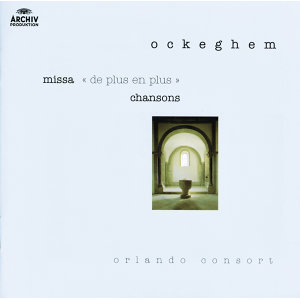 "Ockeghem: Missa ""De Plus en Plus""; Chansons"
