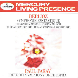 Berlioz: Symphonie fantastique; Hungarian March; Trojan March, etc.