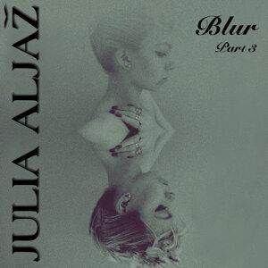 Blur, Pt. 3