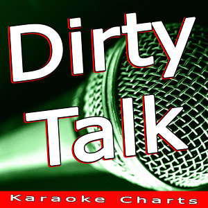 Dirty Talk (Originally Performed By Wynter Gordon)