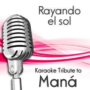Rayando el sol (Karaoke Tribute To Maná)