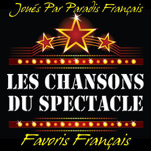 Les Chansons Du Spectacle: Favoris Français