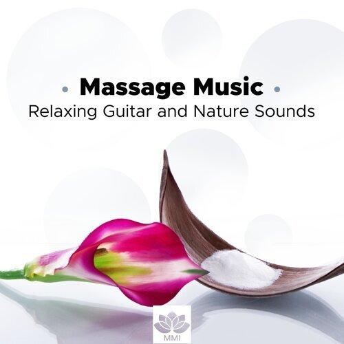 Massage Music: Yoga Meditation Music, Relaxing Guitar and Nature Sounds, Stress Relief, Massage Sauna and Wellness Centers