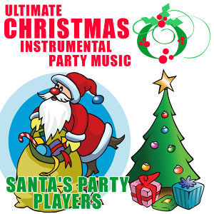 Ultimate Christmas Instrumental Party Music