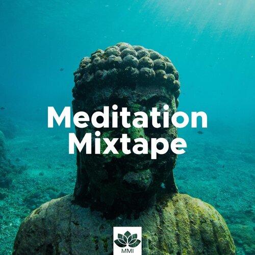 Meditation Mixtape - Oasis of Zen Relaxation for Mindful Meditations,