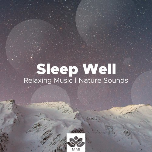 Sleep Well - Relaxing Music, Nature Sounds, Control your Mind, Tame the Beast, Find Peace, Serenity & Tranquility
